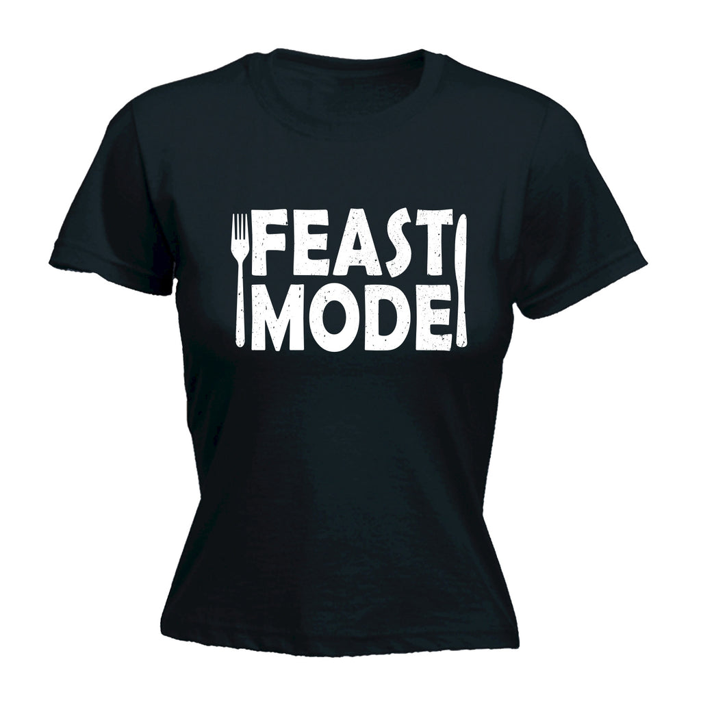 123t Women's Feast Mode Funny T-Shirt