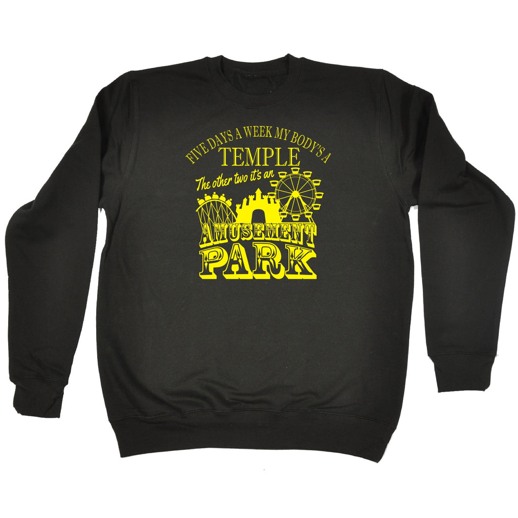 123t Five Days A Week My Body's A Temple Amusement Park Rides Design Funny Sweatshirt