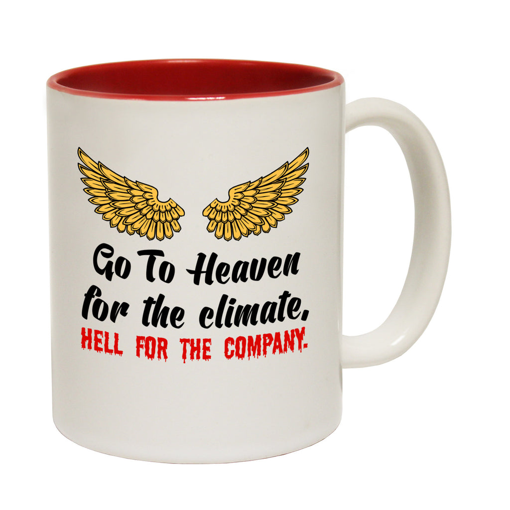 123t Go To Heaven For The Climate Hell For The Company Funny Mug