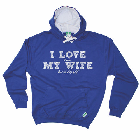 Out Of Bounds I Love It When My Wife Lets Me Play Golf Golfing Hoodie