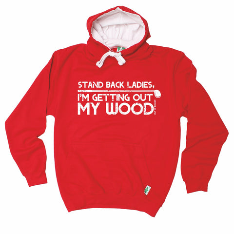 Out Of Bounds Stay Back I'm Getting Out My Wood Golfing Hoodie