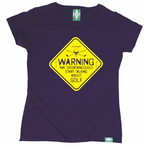 Out Of Bounds Women's Warning May Spontaneously Start Talking About Golf Golfing T-Shirt