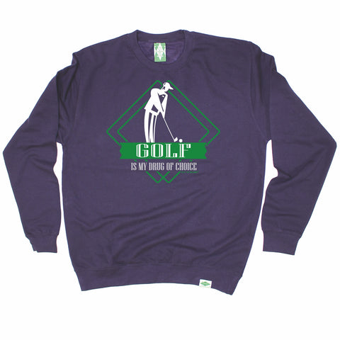 Out Of Bounds Golf Is My Drug Of Choice Golfing Sweatshirt