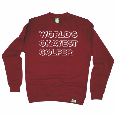 Out Of Bounds World's Okayest Golfer Golfing Sweatshirt