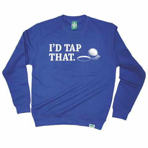 Out Of Bounds I'd Tap That Golfing Sweatshirt