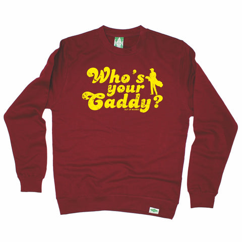 Out Of Bounds Who's Your Caddy Golfing Sweatshirt