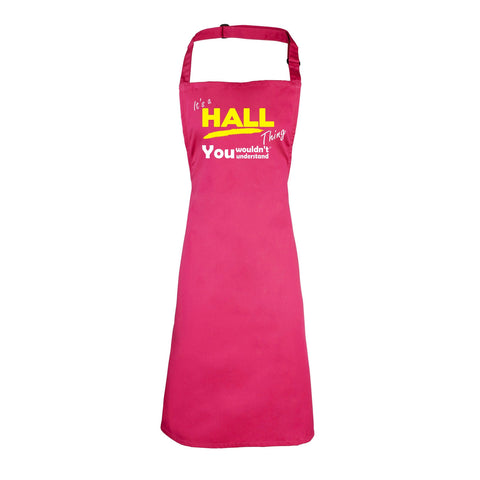 123t It's A Hall Thing You Wouldn't Understand Funny Apron