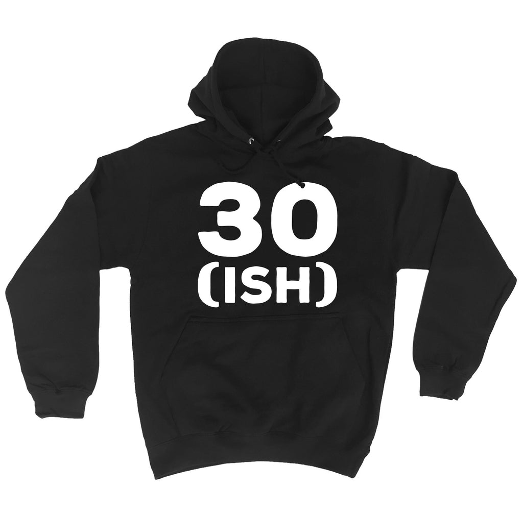 123t 30 Ish Funny Hoodie, 123t