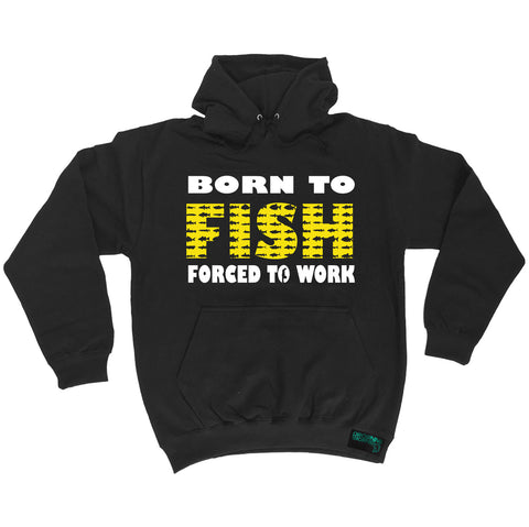 Drowning Worms Born To Fish Forced To Work Fishing Hoodie