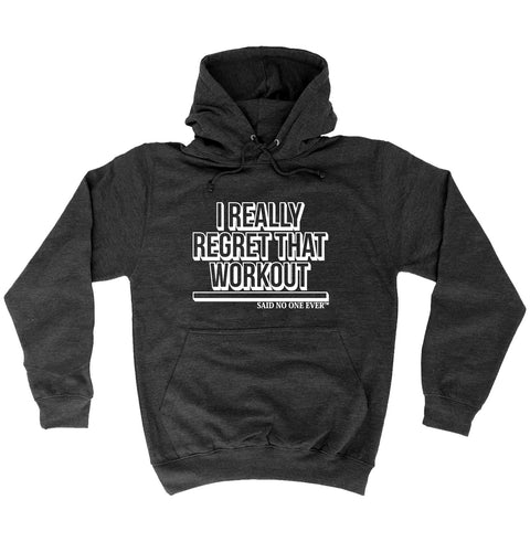 123t I Really Regret That Workout Said No One Ever Funny Hoodie - 123t clothing gifts presents