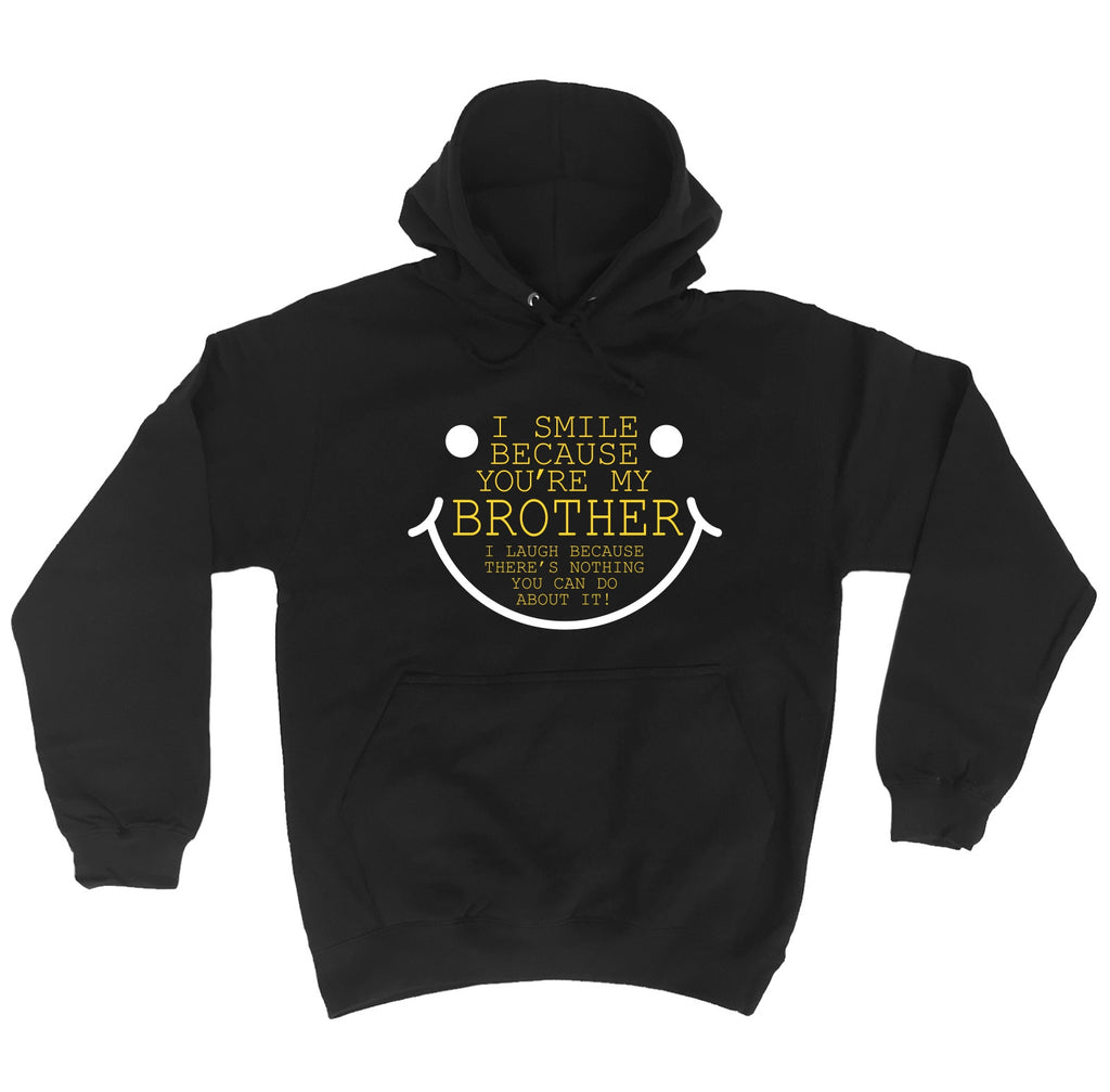 123t I Smile Because You're My Brother Funny Hoodie
