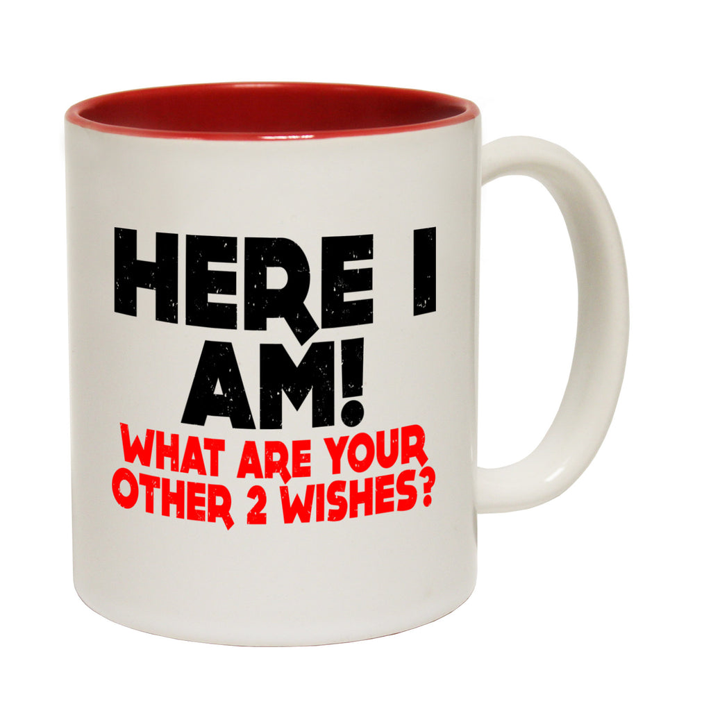 123t Here I Am What Are Your Other 2 Wishes Funny Mug