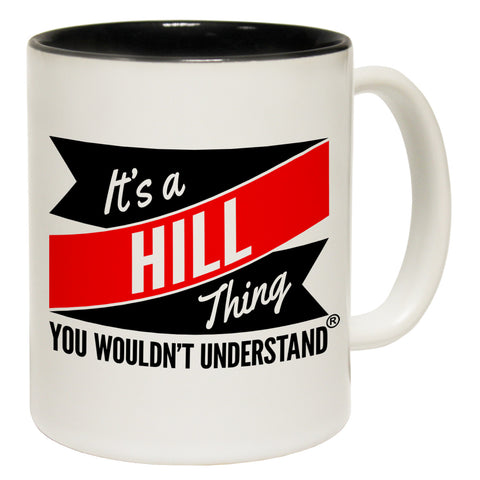 123t New It's A Hill Thing You Wouldn't Understand Funny Mug
