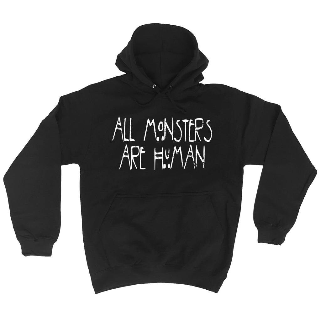 123t  All Monsters Are Human - HOODIE, 123t