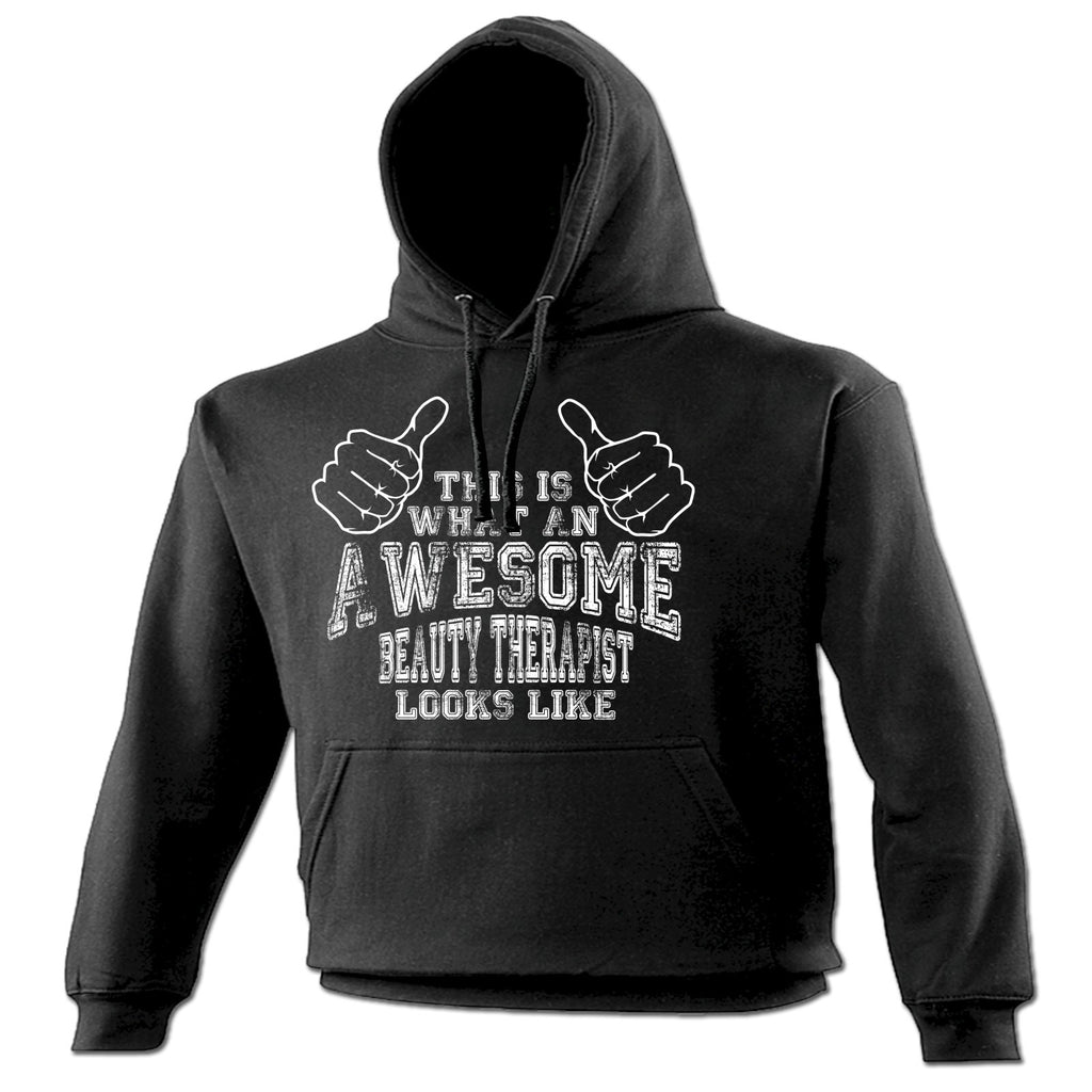 THIS IS WHAT AN AWESOME BEAUTY THERAPIST LOOKS LIKE  - HOODIE - 123t FUNNY SLOGAN GIFTS
