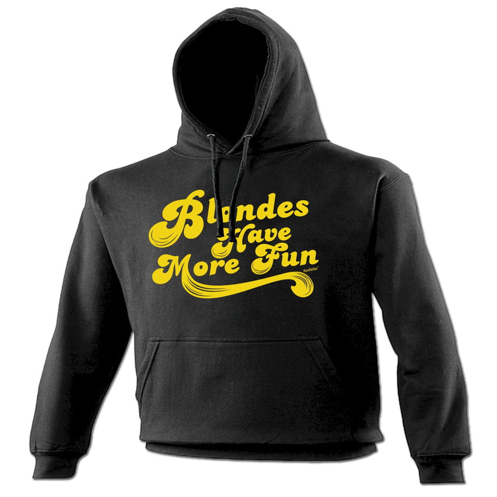 123t Blondes Have More Fun Funny Hoodie