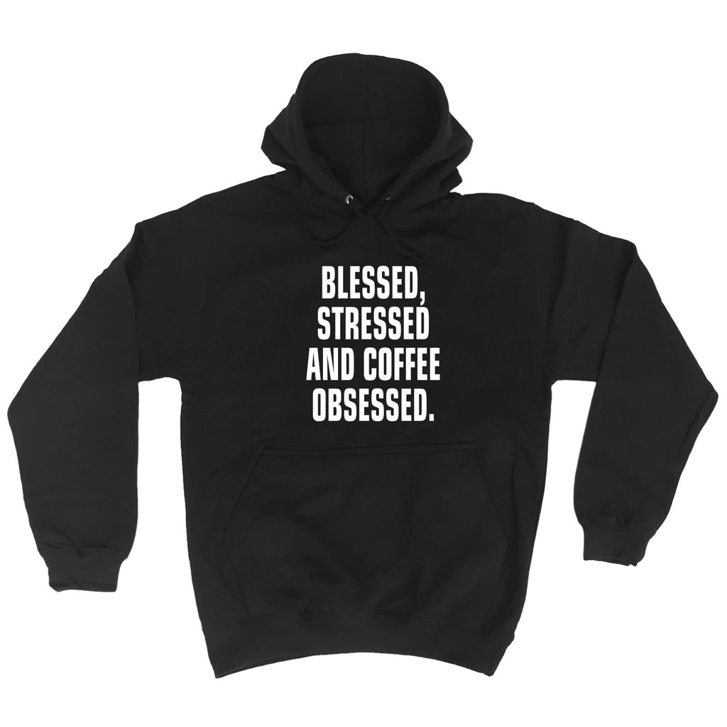 123t Blessed Stressed And Coffee Obsessed - HOODIE