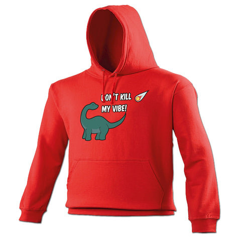 123t Don't Kill My Vibe Dinosaur Meteor Design Funny Hoodie