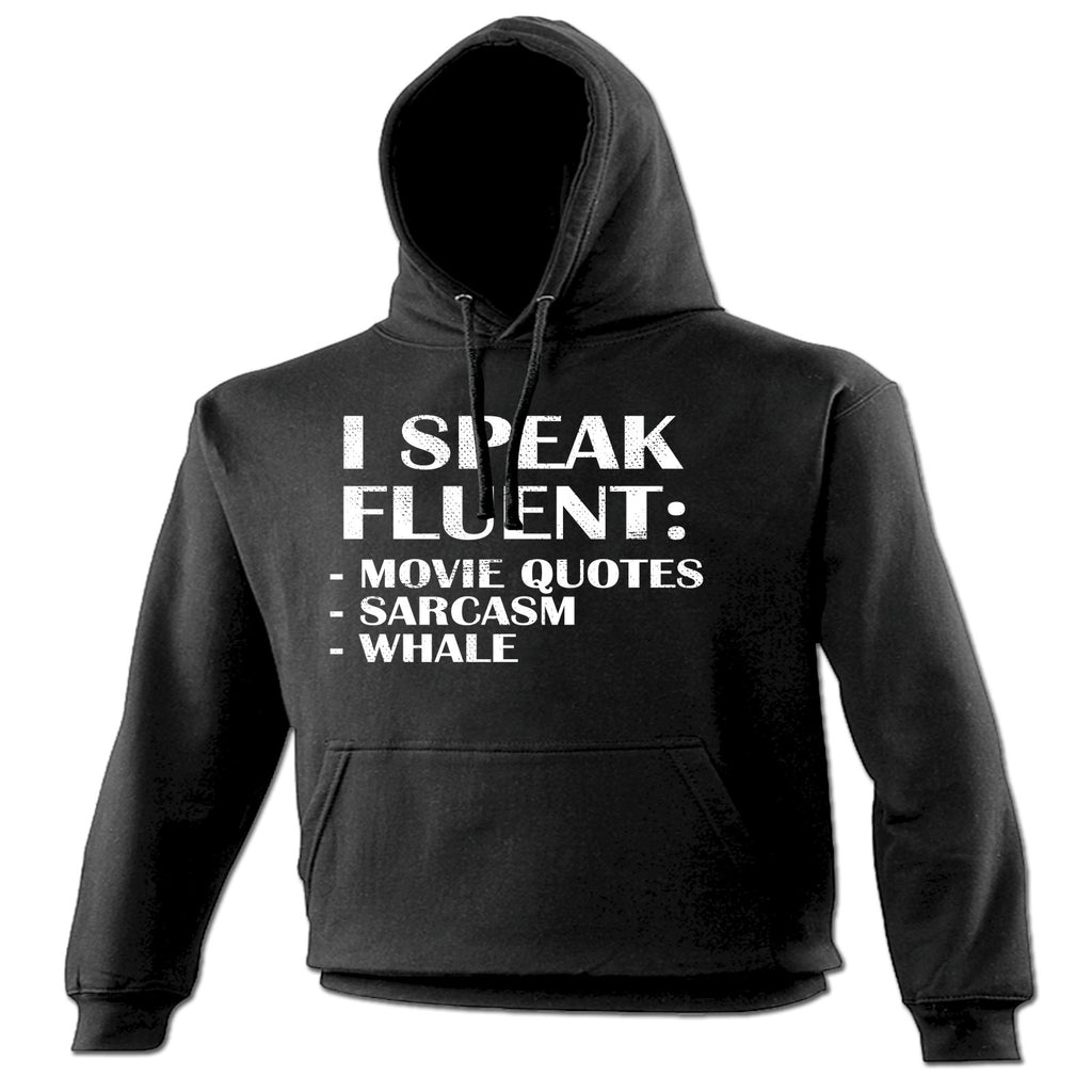 123t I Speak Fluent : Movie Quotes Sarcasm Whale Funny Hoodie - 123t clothing gifts presents