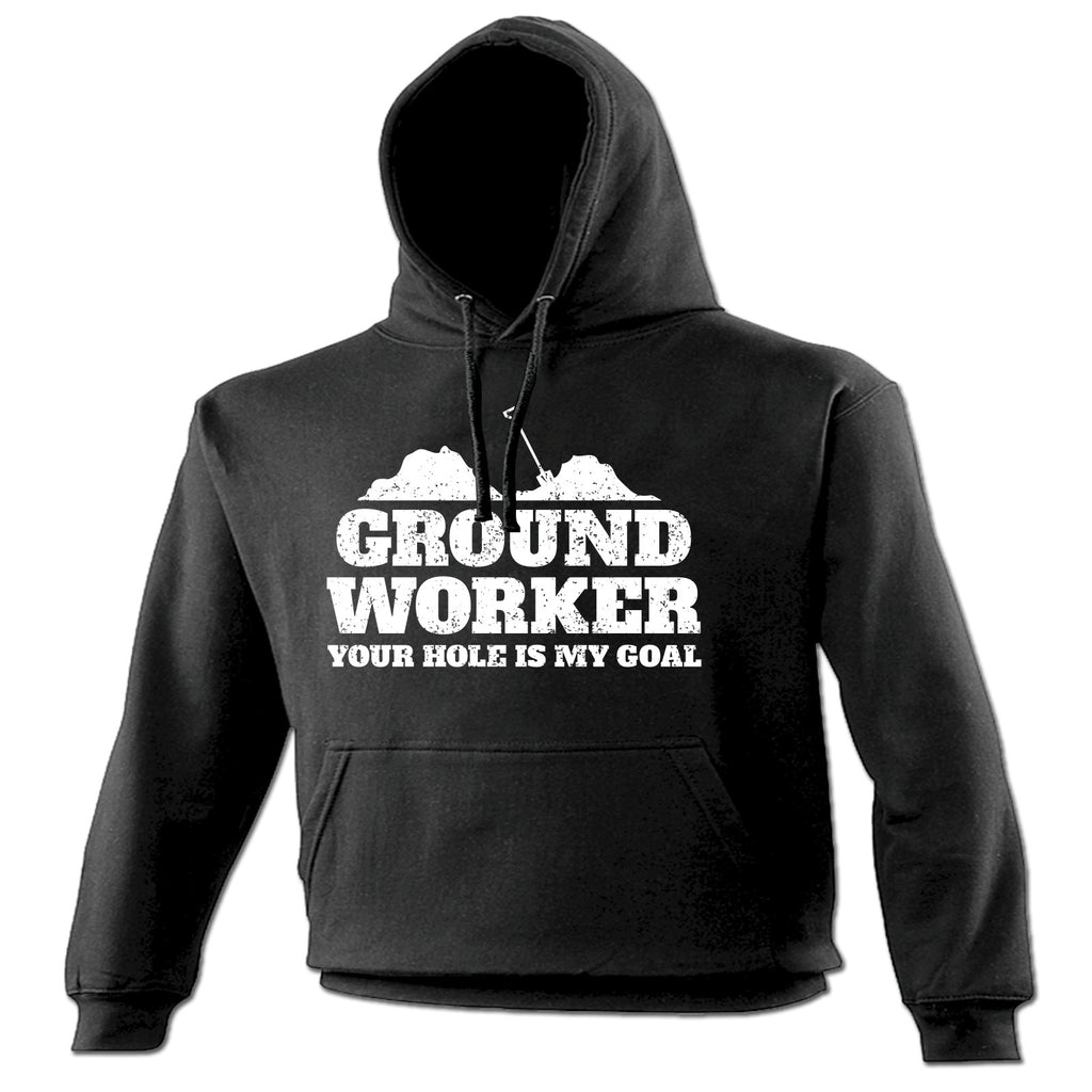 123t Ground Worker Your Hole Is My Goal Funny Hoodie