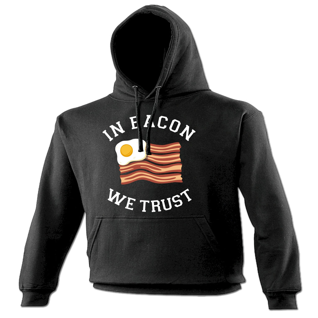 123t In Bacon We Trust ... Egg & Bacon Flag Funny Hoodie