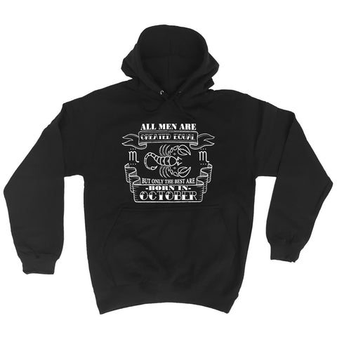 All Men Are Created Equal But The BesBorn In October Scorpion HOODIE birthday
