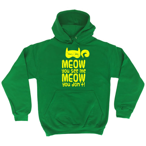 123t Meow You See Me Meow You Don't Funny Hoodie