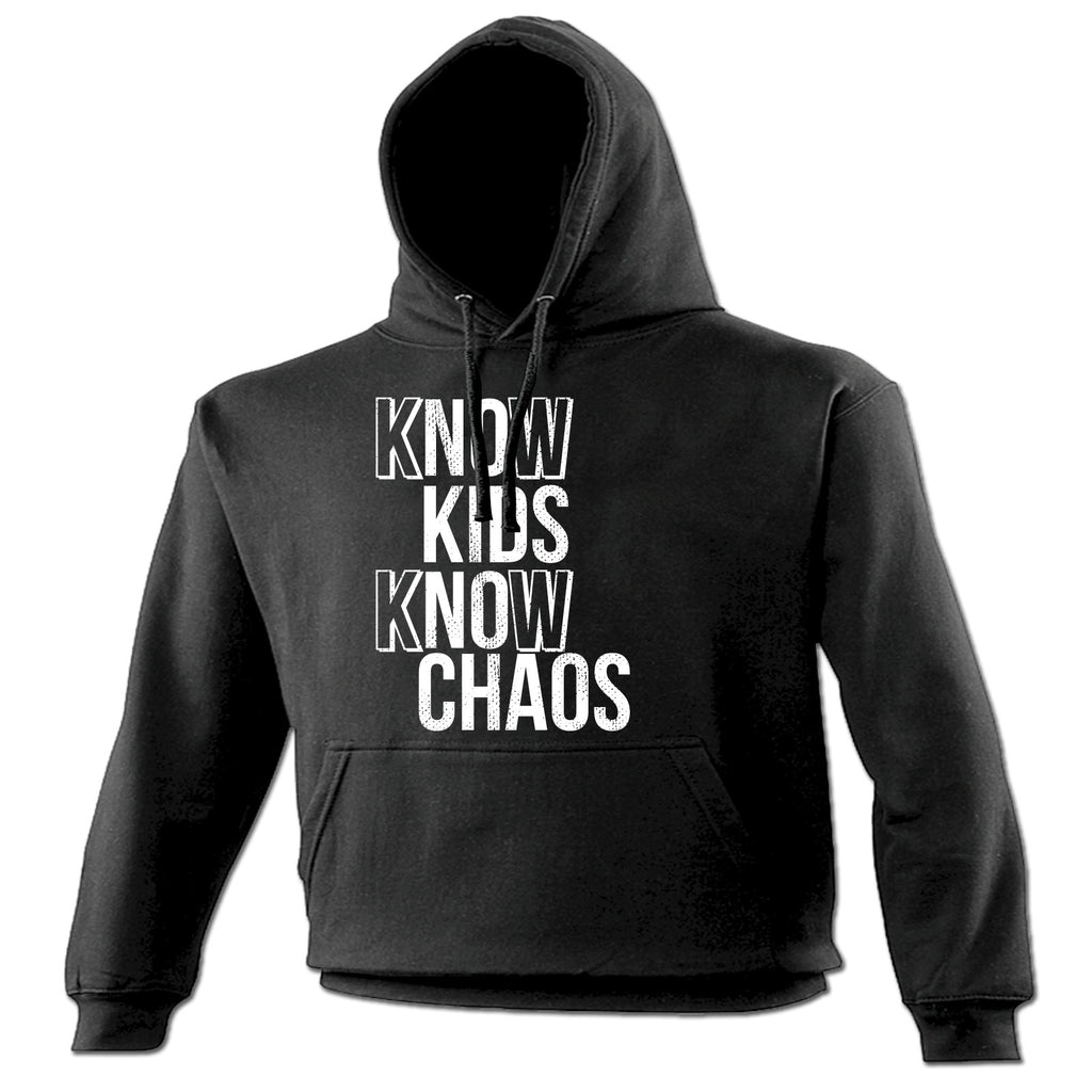 123t Know Kids Know Chaos Funny Hoodie