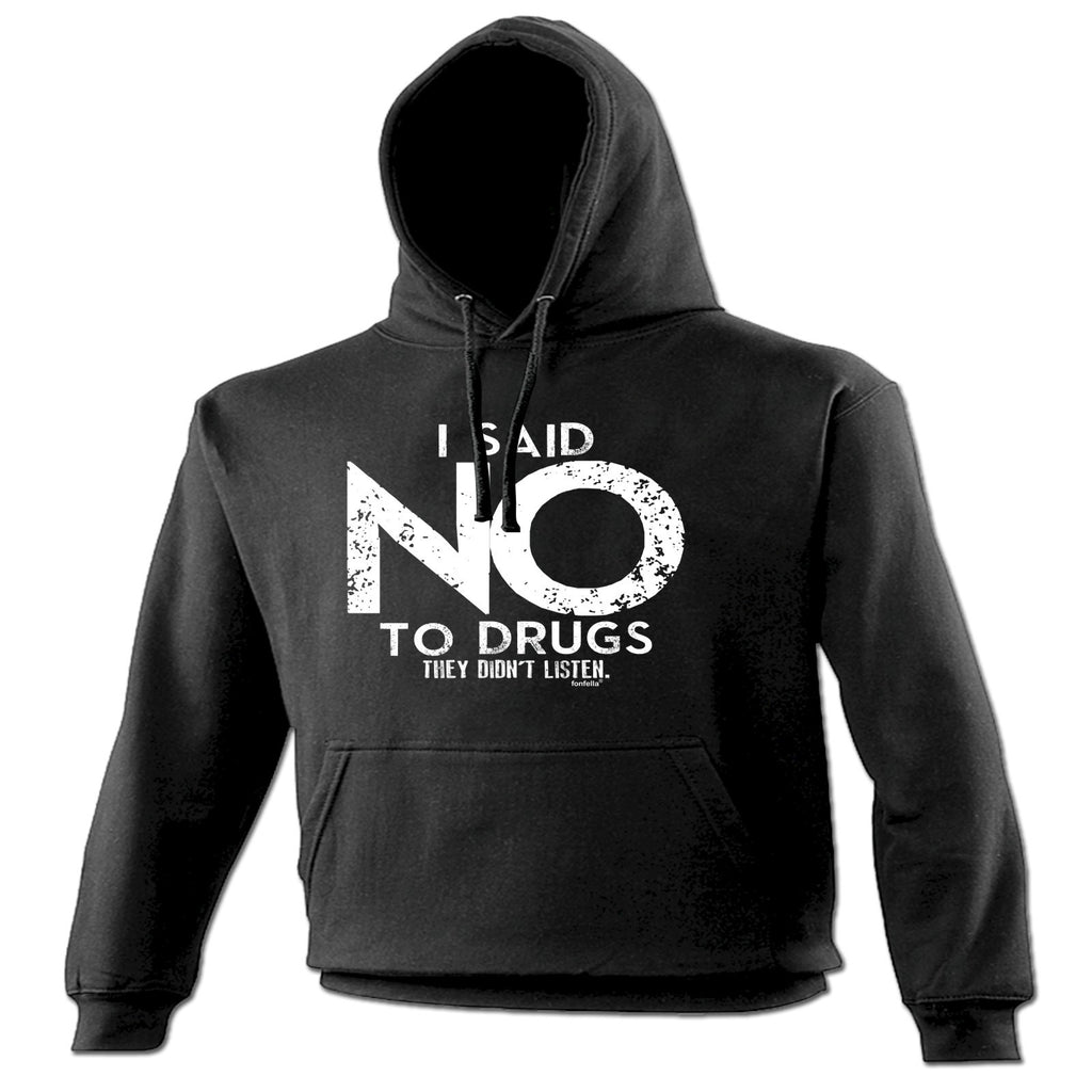123t I Said No To Drugs They Didn't Listen Funny Hoodie - 123t clothing gifts presents