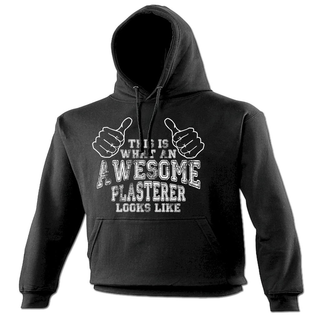 123t This Is What An Awesome Plasterer Looks Like Funny Hoodie