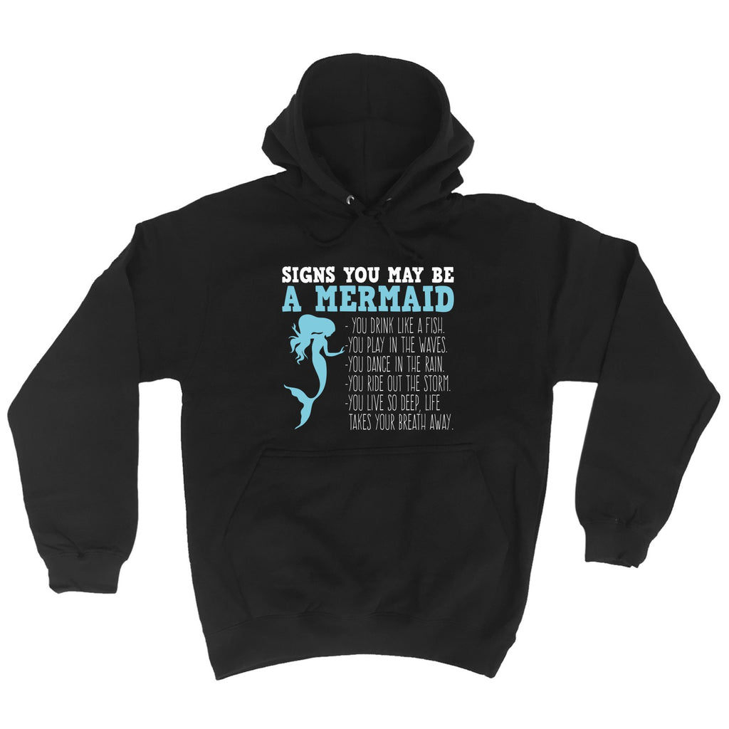 123t Signs You May Be A Mermaid - HOODIE