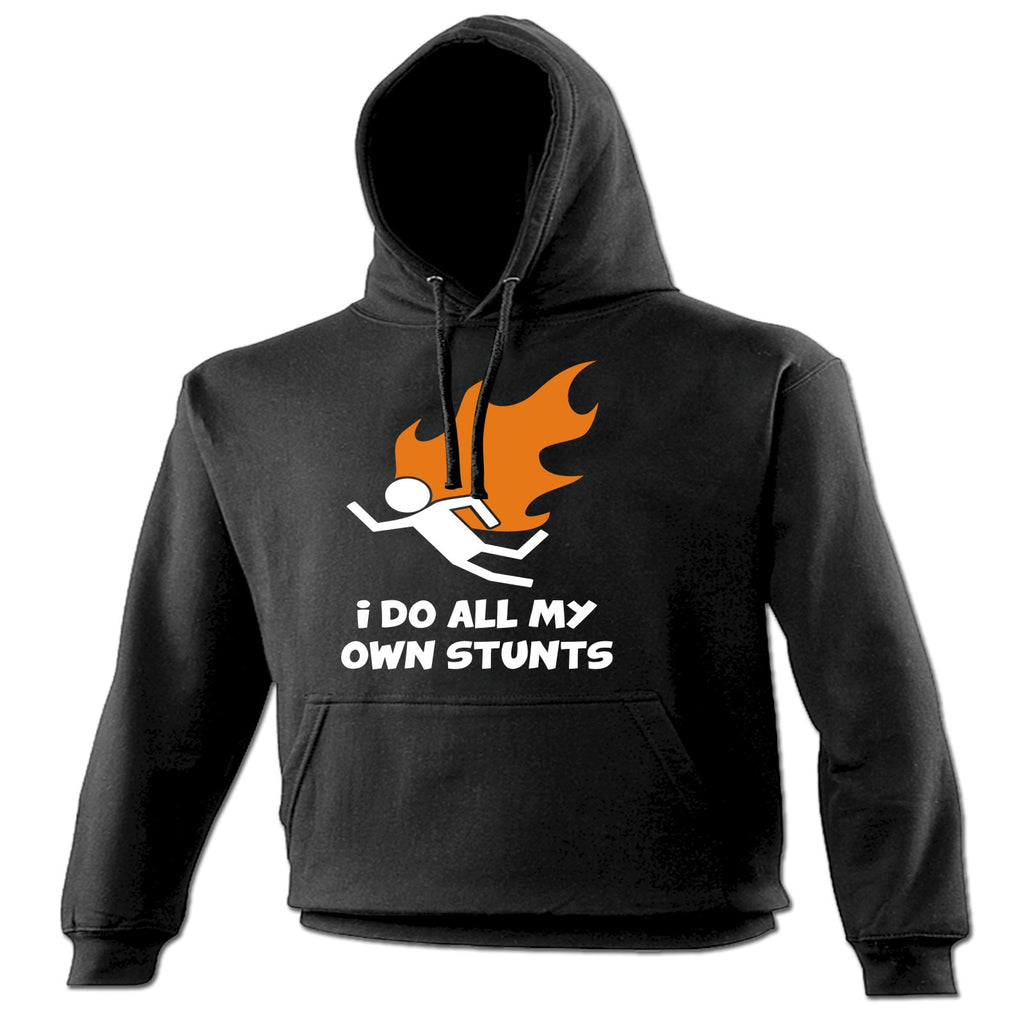 123t I Do All My Own Stunts Flame Funny Hoodie