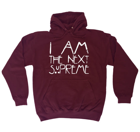 123t I Am The Next Supreme - HOODIE