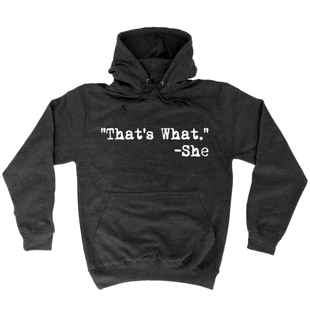 Funny Hoodie That's What She Said Comedy Hoodies Birthday Novelty
