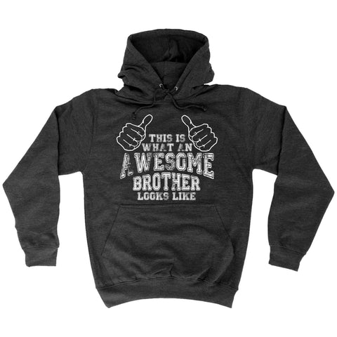 123t - Awesome Brother Looks Like -  HOODIE