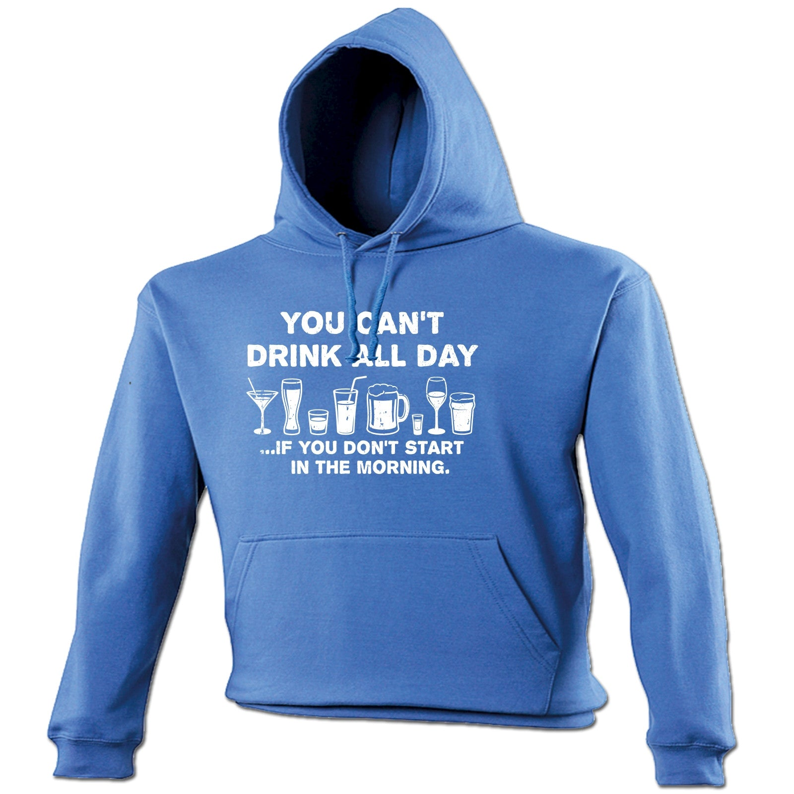 You can 39 t drink all day if hoodie hoody birthday booze for I can only please one person per day t shirt