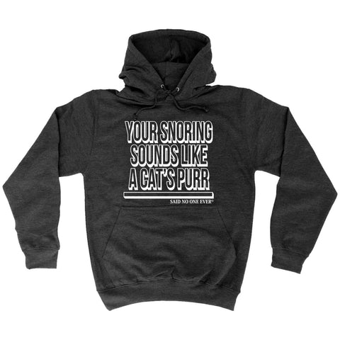 123t Your Snoring Sounds Like A Cats Purr Funny Joke Adult Humour Husband Wife Anniversary HOODIE