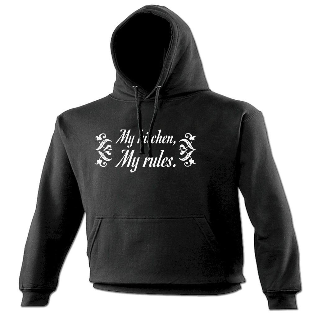 123t My Kitchen My Rules Funny Hoodie