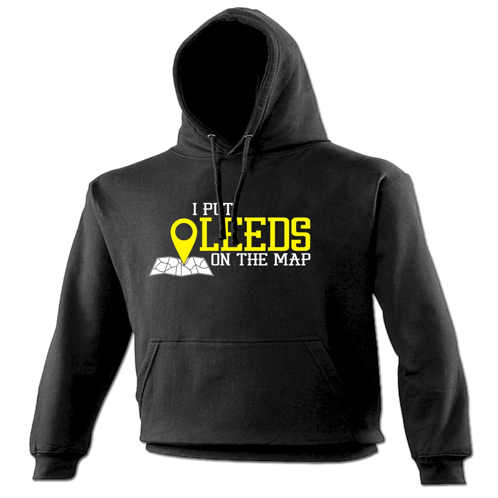 123t I Put Leeds On The Map Funny Hoodie