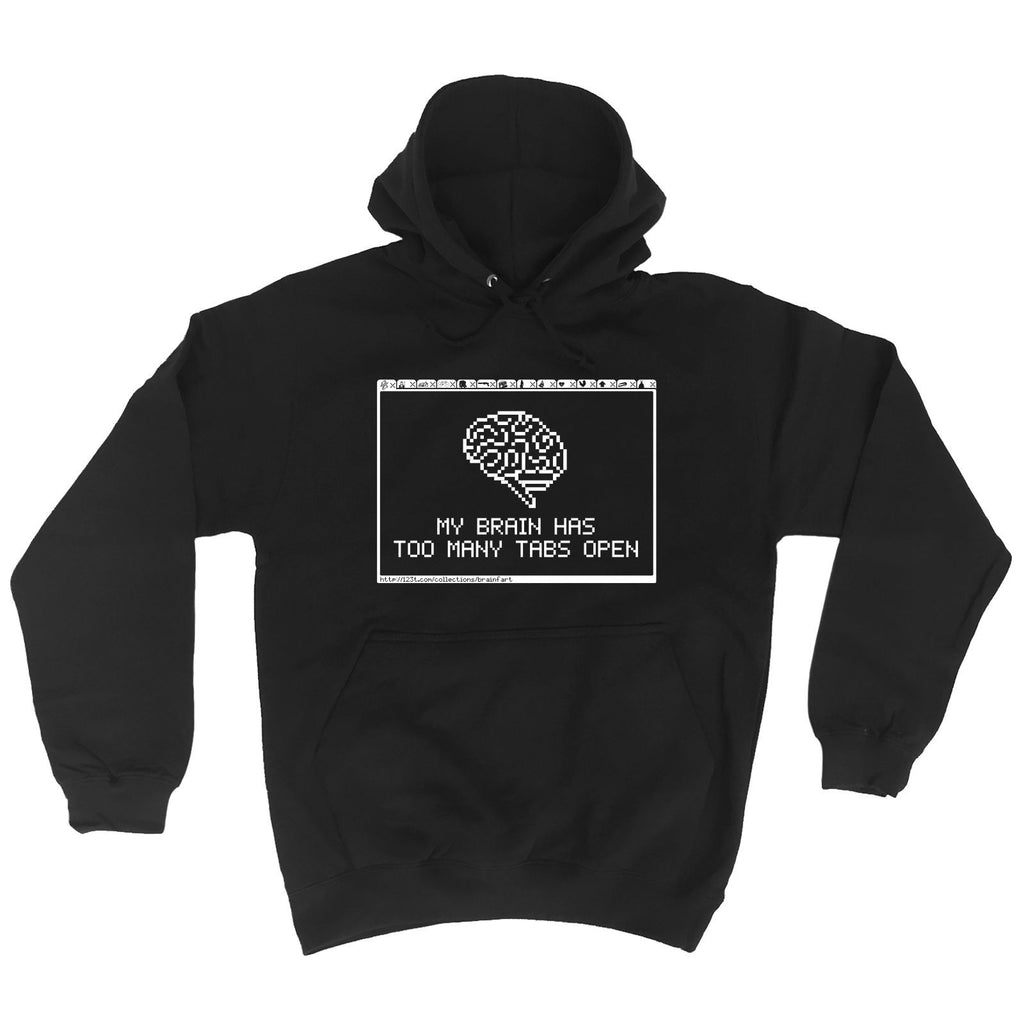 123t  My Brain Has Too Many Tabs Open - HOODIE, 123t