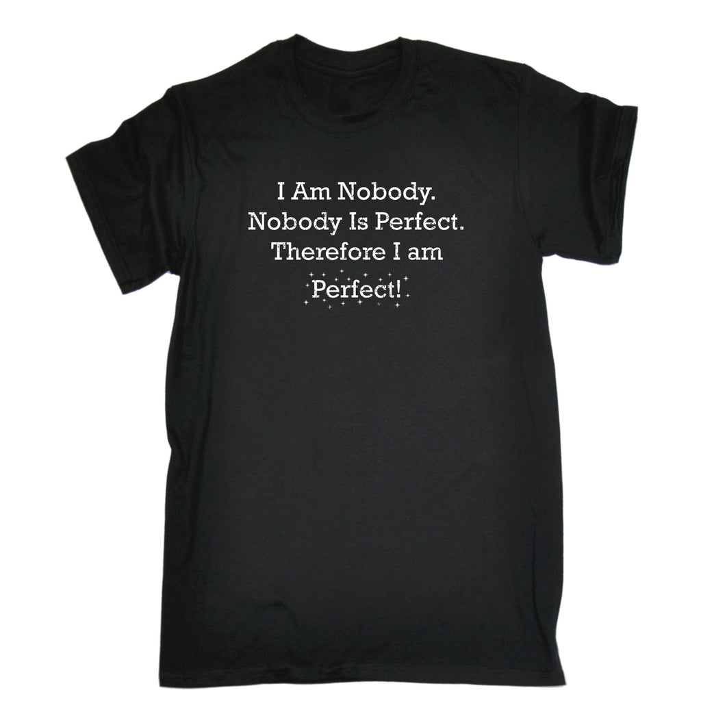 123t Men's I Am Nobody Nobody Is Perfect Therefore I Am Perfect Funny T-Shirt