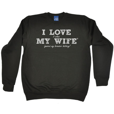 ILIWMW I Love It When My Wife Ignores Browser History Funny Sweatshirt