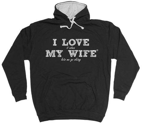 ILIWMW I Love It When My Wife Lets Me Go Skiing Funny Hoodie