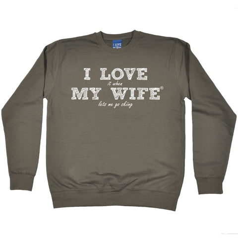 ILIWMW I Love It When My Wife Lets Me Go Skiing Funny Sweatshirt