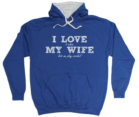 ILIWMW I Love It When My Wife Lets Me Play Cricket Funny Hoodie