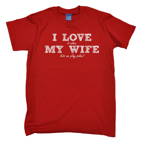 ILIWMW Men's I Love It When My Wife Lets Me Play Poker Funny T-Shirt