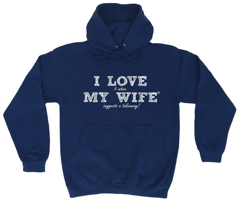 ILIWMW I Love It When My Wife Suggests Takeaway Funny Hoodie