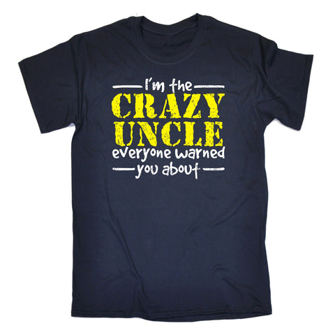 123t Men's I'm The Crazy Uncle Everyone Warned You About Funny T-Shirt