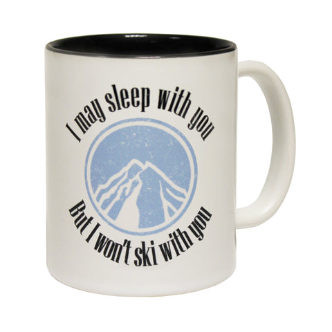 Powder Monkeez Sleep With You Won't Ski With You Funny Skiing Mug