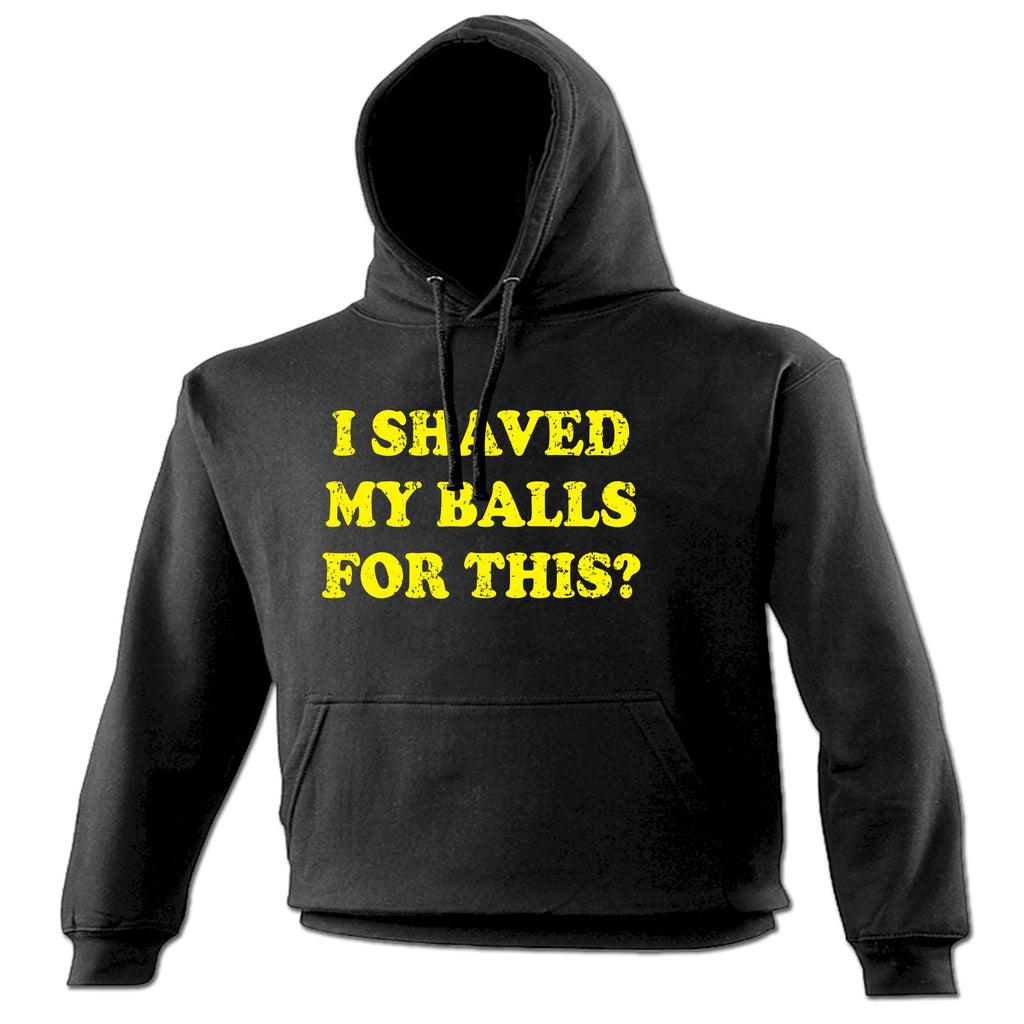 123t I Shaved My Balls For This Funny Hoodie - 123t clothing gifts presents